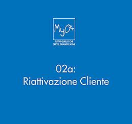 02a - Riattivazione Cliente