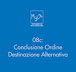 08c - Conclusione Ordine - Destinazione Alternativa