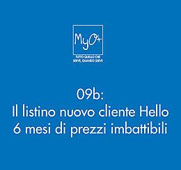 09b - Il listino nuovo cliente Hello - 6 mesi di prezzi imbattibili