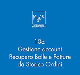 10c - Gestione account - Recupero Bolle e Fatture da Storico Ordini